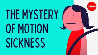 The Mystery Of Motion Sickness - Rose Eveleth