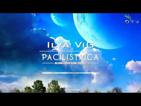 Ilya ViG - Pacilistrica (Behind The Sunset Remix)