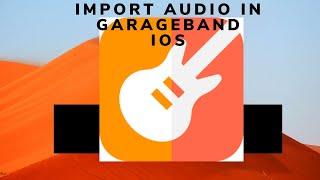 Import Audio File In Garageband iOS