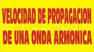 VELOCIDAD DE PROPAGACION DE UNA ONDA ARMONICA