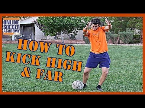 How to Kick a Soccer Ball High and Far *8 Key Points*  Online Soccer Academy