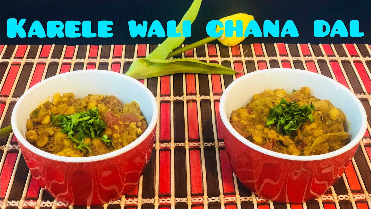 Chana Dal with Karela Recipe | How to make Gram Lentil with Bitter Gourd | Priyanka Verma