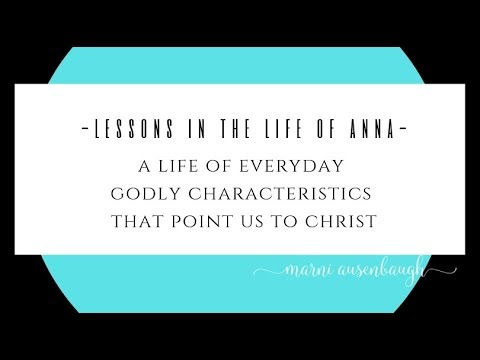 lessons-in-the-life-of-anna-the-prophetess