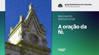 Momentos com Deus - Igreja em Células (26/05/2020)