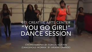 "BCAC ""You Go Girl!"" Dance Session - Torion Harden Choreography - Dangerous Woman by Ariana Grande"
