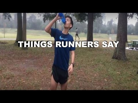 THINGS RUNNERS SAY