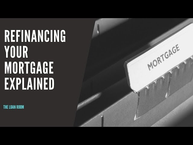 Refinancing Mortgage Explained Australia