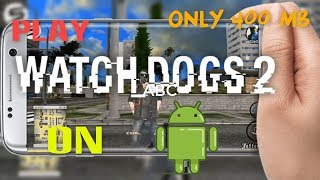 Play Watch Dogs 2 on Andriod