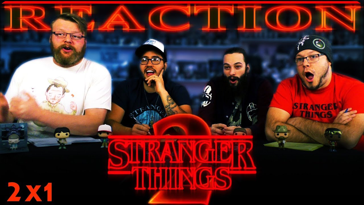Stranger Things 2x1 REACTION!!