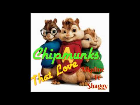Alkaline  - That Love  - Ft Shaggy - Chipmunks Version - December 2016