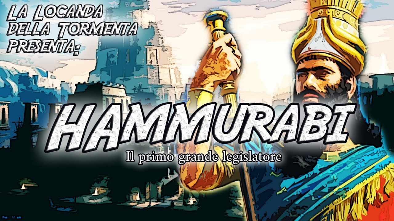 Lezioni di Storia alla Locanda - Hammurabi e il Codice