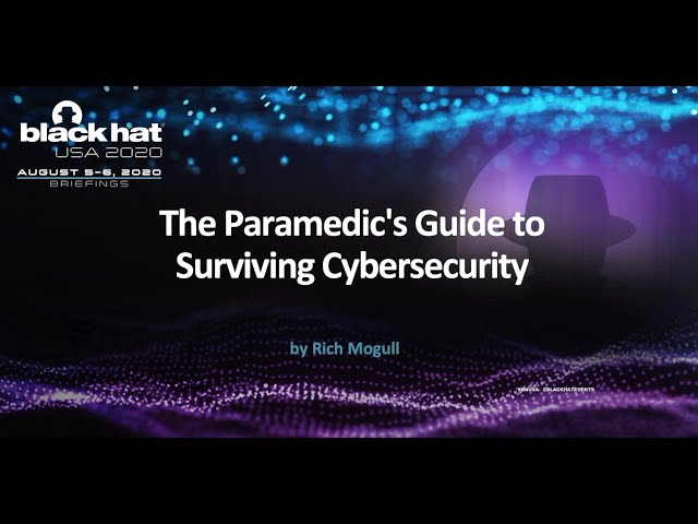 The Paramedic's Guide to Surviving Cybersecurity