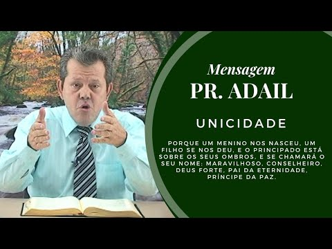 Unicidade de Deus - �nico e Verdadeiro Deus - Mensagem Pr. Adail