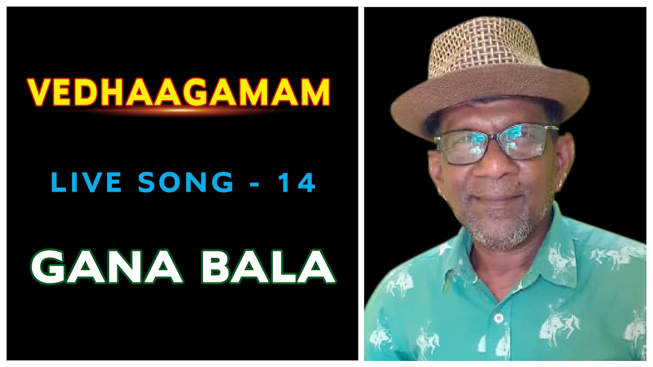 DOWNLOAD VEDHAAGAMAM I LIVE SONG I GANA BALA Mp3 song