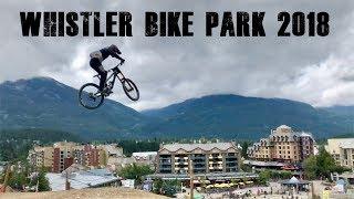 Big Hucks and Steep Drops | Whistler Bike Park 2018