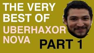 Repeat youtube video The Very Best of UberHaxorNova - Part 1
