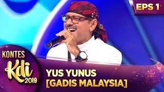 FANTASTIC! PENAMPILAN YUS YUNUS [GADIS MALAYSIA] - KONTES KDI EPS 1 (22/7)
