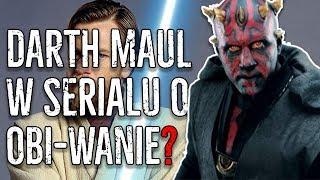 Czy MAUL pojawi się w serialu o Obi-Wanie?