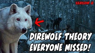 The Direwolf Theory EVERYONE Missed! Game Of Thrones Season 8