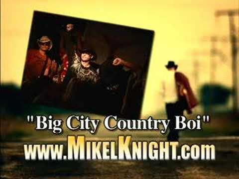 """MIKEL KNIGHT-""""Big City Country Boi"""""""
