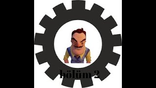hello neighbor mod sistemi bölüm 2