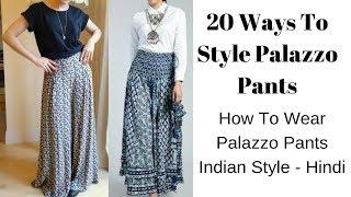 20 Ways To Style Palazzo Pants Like A Diva    How To Wear Palazzo Pants Indian Style - Hindi