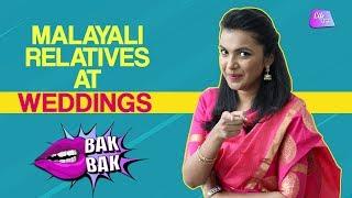 Malayali Relatives At Weddings | BakBak