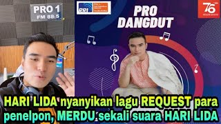 HARI LIDA 💚 jadi bintang tamu acara RADIO PRO DANGDUT nyanyikan dengan MERDU lagu REQUEST PENELPON