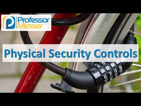 Physical Security Controls - CompTIA Security+ SY0-501 - 3.9