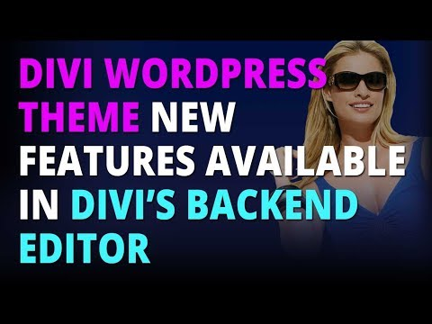 Divi WordPress Theme New Features Available in Divi's Backend Editor
