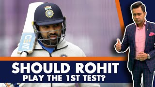 Should ROHIT play the 1st TEST?   #AakashVani