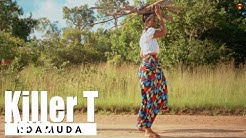 Killer T - Ndamuda (Official Video)