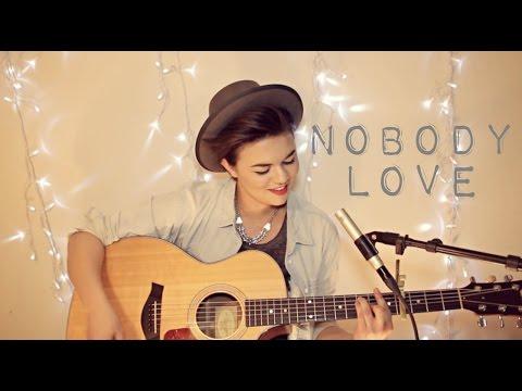 Nobody Love - Tori Kelly Cover