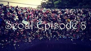 Seul Bölüm 8 // Seoul Episode 8 (Hanging out at Namsan Tower)