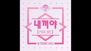 [AUDIO] Produce48 - Pick me (내꺼야) |+DL