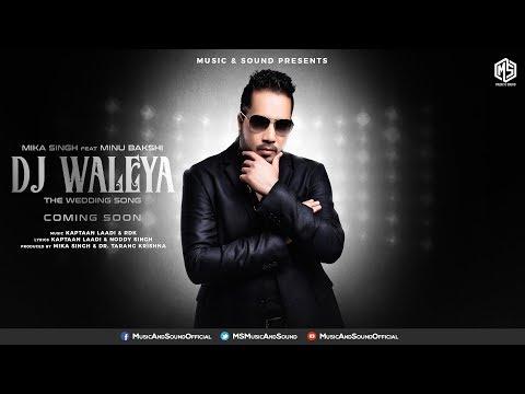 DJ Waleya | The Wedding Song | Mika Singh | Minu Bakshi | Music & Sound | Promo