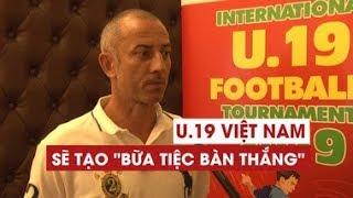 """""""U19 Việt Nam Sẽ Tạo Cơn Mưa Bàn Thắng Tặng Khán Giả"""""""