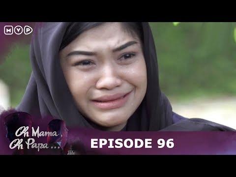 Aku Anak Haram Yang Ditolak Orangtuaku - Oh Mama Oh Papa Episode 96