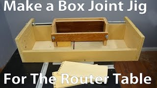 How to Make a Box Joint Jig for the Router Table