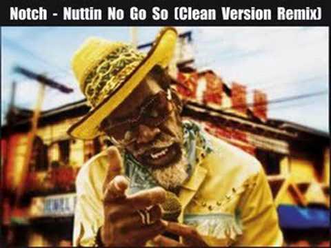 Notch - Nuttin No Go So (Clean Remix)