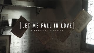 Lyrics + Vietsub || Let Me Fall In Love || Marketa Irglova