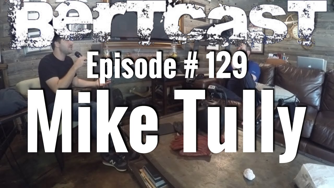 Episode 129  Mike Tully & ME
