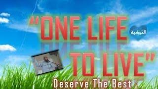 One Life To Live HD |An Inspiring Talk