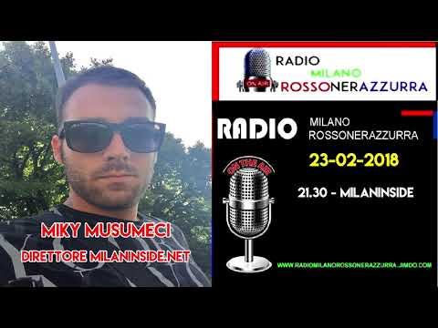 Miky Musumeci a Milaninside/ Radio Milano rossonerazzurra 23/02