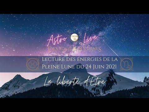 Astro-Live Lecture des énergies de la Pleine Lune du 24 Juin 2021 - La liberté d'Être.
