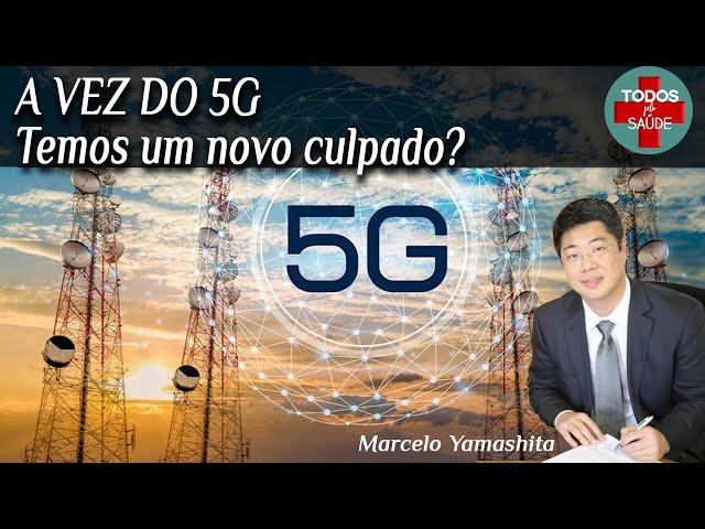 A VEZ DO 5G- Temos um novo culpado?