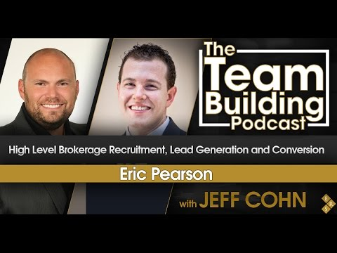 High Level Brokerage Recruitment, Lead Generation and Conversion w/Eric Pearson