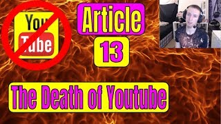 ARTICLE 13 - The DEATH of YOUTUBE | Article 13 EU Copyright Directive | Article 13 explained