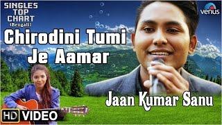 Chirodini Tumi Je Aamar (Bengali Song) Feat : Jaan Kumar Sanu | SINGLES TOP CHART- EPISODE 6 |