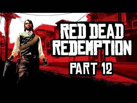 Red Dead Redemption - Part 12 - A Mexican Vacation